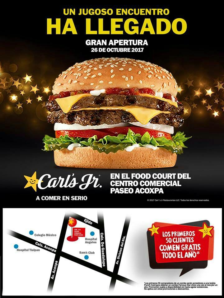Carl's Jr. Acoxpa: por inauguración, Los primeros 50 clientes comen gratis todo el año!*