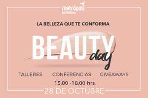 CENTRO COMERCIAL METRÓPOLI: BEAUTY DAY, CONFERENCIAS, REGALOS, TALLERES