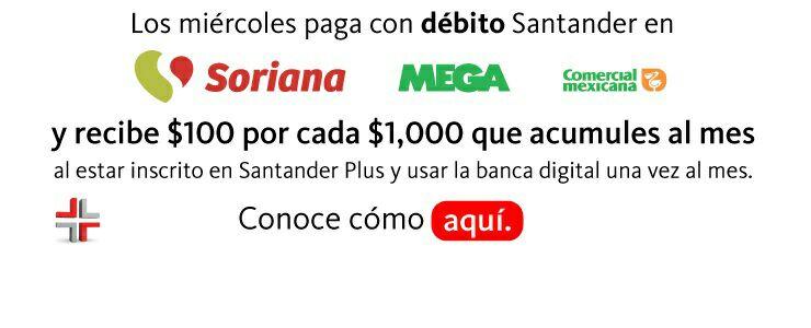 Santander Plus: Bonificación de $100 y hasta $200 por $1,000 con débito en tiendas de organización Soriana