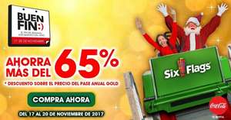 Ofertas El Buen Fin 2017 en Six Flags: 65% de descuento Pase Anual Gold 2018
