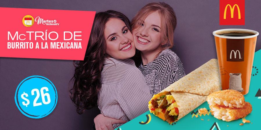 Martes de McDonald's: McTrío 1 Burrito a la mexicana, 1 Papa Hashbrown & 1 Café americano de 12 Oz a $26