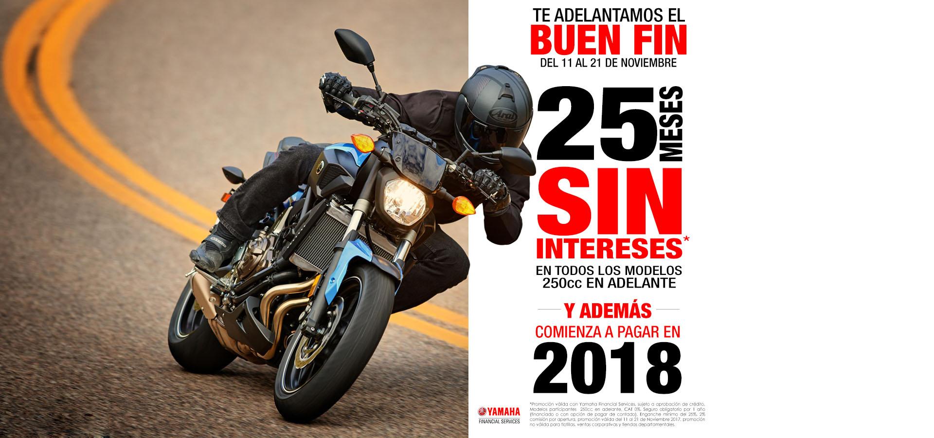 Ofertas Buen Fin 2017 Yamaha: 25 MESES SIN INTERESES  para modelos 250 CC en adelante con 25% de enganche.