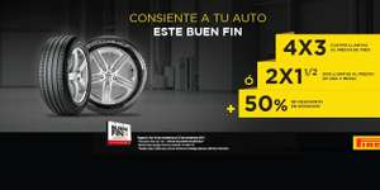 Ofertas El Buen Fin 2017 Pirelli: 4x3 o 2x1 1/2