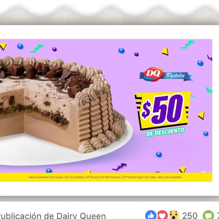 Dairy Queen: $50 Descuento en tú pastel en sucursales seleccionadas