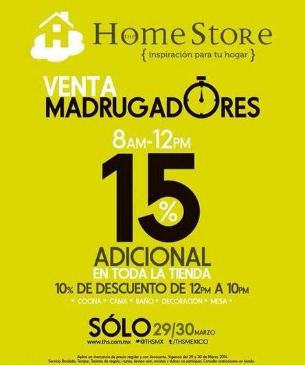 The Home Store: venta de madrugadores con 15% adicional en todo