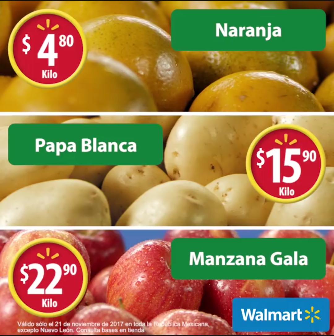 Walmart: Martes de Frescura 21 Noviembre: Naranja $4.80 kg... Papa Blanca $15.90 kg... Manzana Gala $22.90 kg.