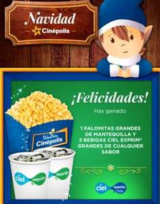 Navidad Cinepolis: día 4  Palomitas grandes mantequilla + 2 Ciel Exprim