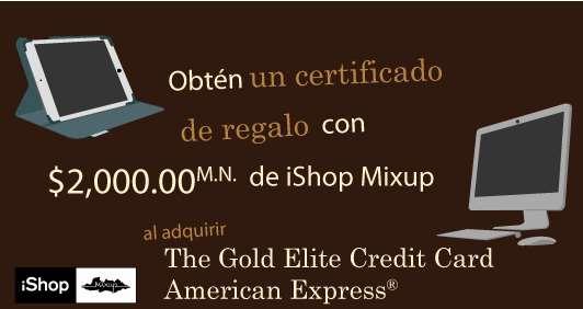 American Express: $2,000 en monedero para iShop Mixup sacando tarjeta