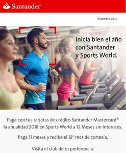 Santander y Sports World. Paga anualidad 2018 a 12 MSI y recibe un mes de regalo.