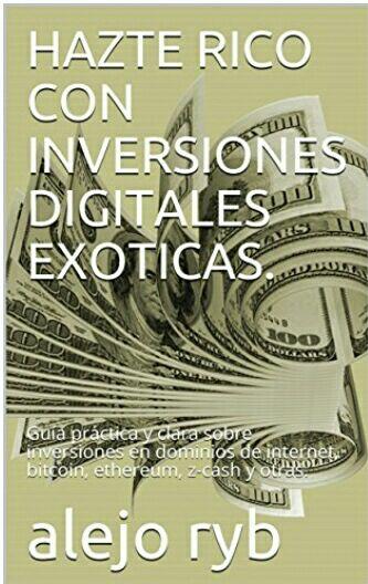"""Amazon Kindle: Gratis """"Hazte rico con inversiones digitales exóticas""""."""