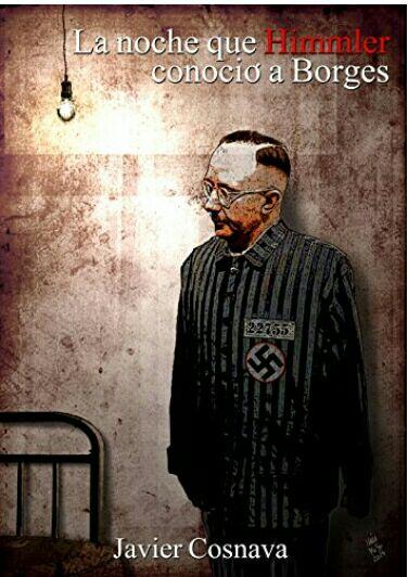 "Amazon Kindle: Gratis ""La noche que Himmler conoció a Borges""."
