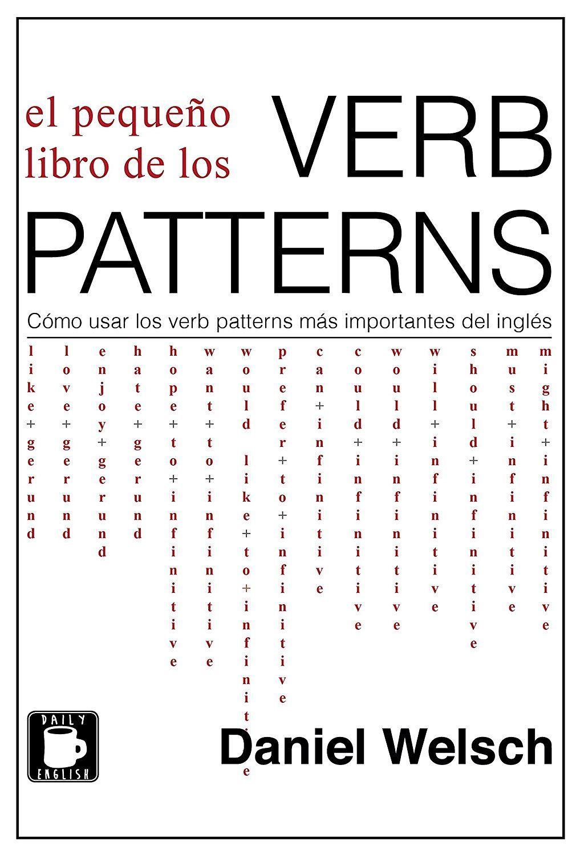 """Amazon kindle: GRATIS """"El Pequeño Libro de los Verb Patterns: Cómo usar los verb patterns más importantes del inglés"""""""