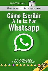 Amazon Kindle: Como Escribir a tu Ex por Whatsapp: si quieres recuperarl@ (Spanish Edition)