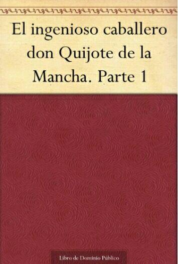"""Amazon Kindle Gratis: """"El Quijote de la Mancha"""" (dividido en 2 partes)."""