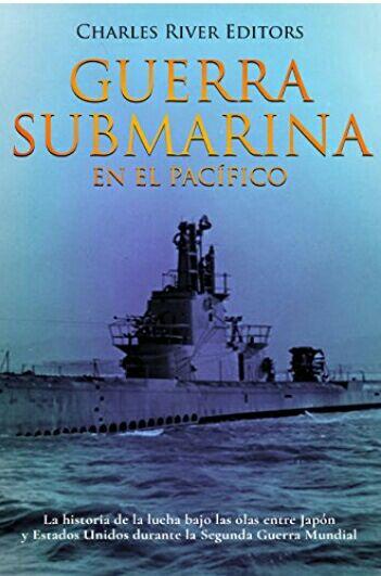 """Amazon Kindle Gratis: """"Guerra submarina en el Pacífico: Japón vs EEUU bajo las olas en la 2da. Guerra mundial""""."""