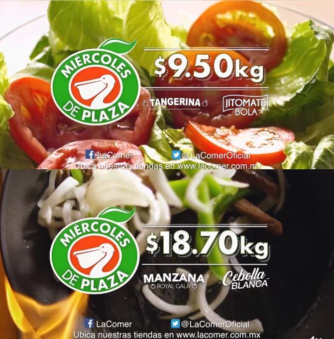 La Comer: Miércoles de Plaza 17 Enero: Tangerina $9.50 kg... Jitomate Bola $9.50 kg... Manzana Royal Gala $18.70 kg... Cebolla Blanca $18.70 kg.