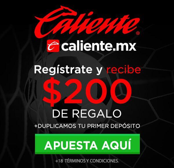 Caliente Regala $200 al Inscribirte.