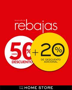 The Home Store rebaja sobre rebaja hasta 50% + 20%