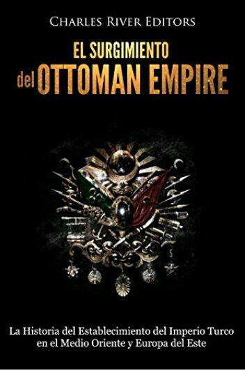 """Amazon: Kindle Gratis: """"El surgimiento del imperio otomano"""" (Historia):"""