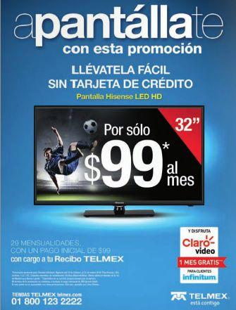 "Telmex: pantalla LED 32"" a 30 pagos de $99"