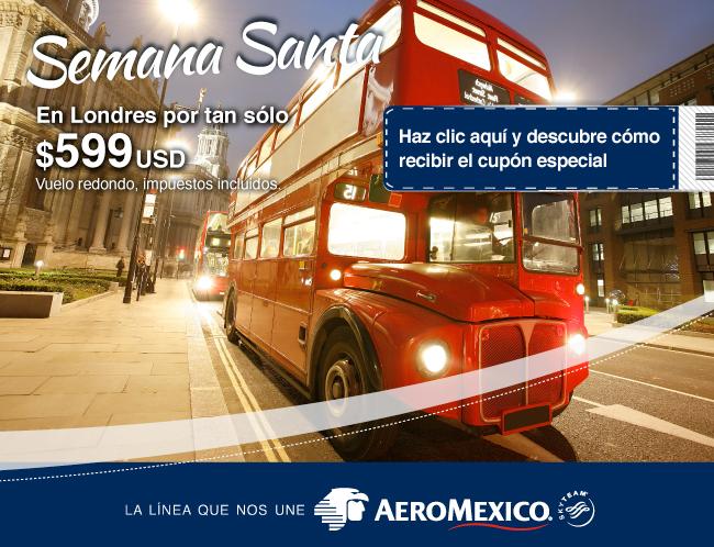 Aeromexico Vuelo Redondo Mexico - Londres 599 USD