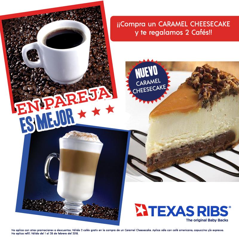 Texas Ribs: 2 cafés gratis en compra de Caramel Cheesecake