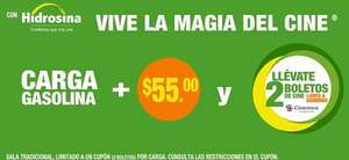 Hidrosina: Carga Gasolina + 55 pesos = 2 Boletos para Cinemex