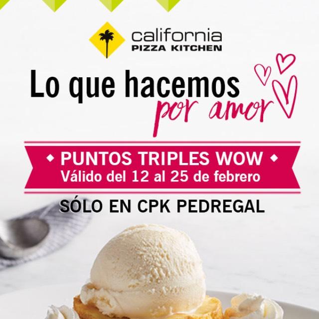 Wow Rewards: Puntos triples en California Pizza Kitchen Pedregal