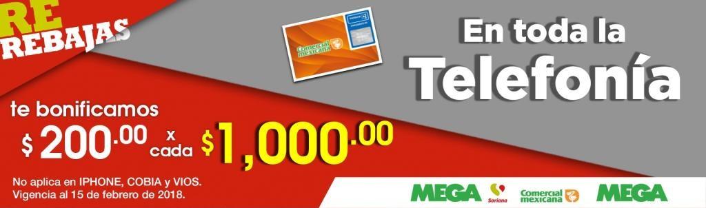 Comercial Mexicana, MEGA y MEGA Soriana: $200 de bonificación por cada $1,000 en toda la telefonía... $30 de descuento por cada $100 en lencería Carnival