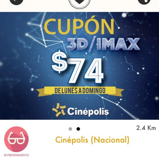 Cuponerapp: Cinépolis: Boleto para pantalla IMAX o 3D a $74 de lunes a domingo