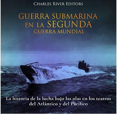 Amazon Kindle Gratis (limitado): Guerra submarina en la segunda Guerra mundial.