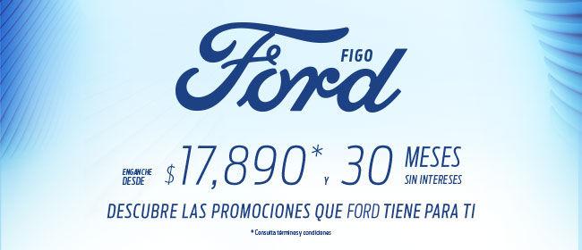 Ford: Ofertas en Autos, Figo enganche del 10% + 30 msi + apertura sin costo
