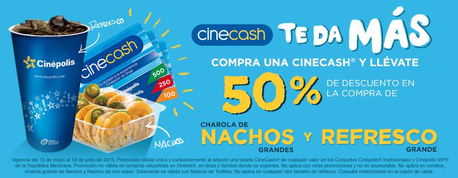 Cinepolis: 50% de descuento en Nachos Grandes y Refresco Grande al Comprar CINECASH