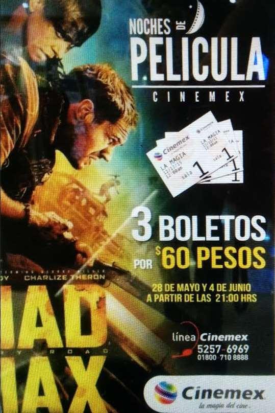 Noches de películas Cinemex Mad Max: 3 boletos por $60 mayo 28 y junio 4
