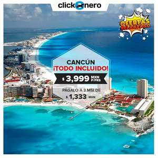 Clickonero: Cancún todo incluido alimentos, vuelo, hospedaje 3 noches. Solo 9-12 septiembre