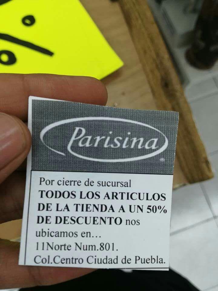 Puebla: Parisina. todo al 50% por cierre de tienda 11 sur