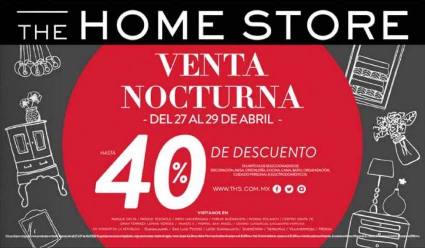 The Home Store: Venta Noctura: Hasta 40% de descuento del 27 al 29 Abril