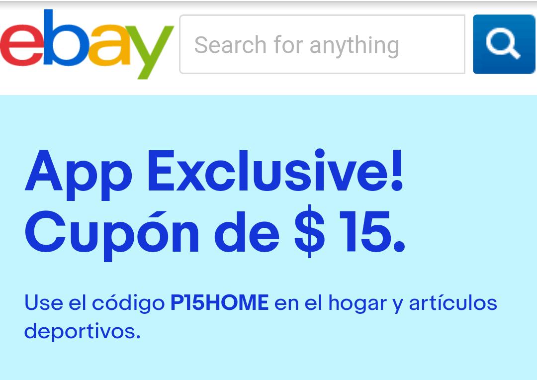 App Ebay: Desc. $15 Hogar, Jardín, Artículos Deportivos, Bebé, Mascotas y Artesanías.
