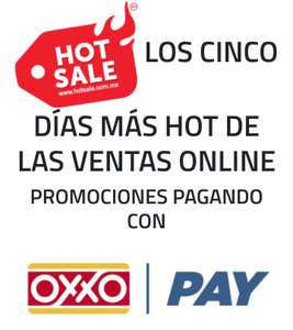 Hot Sale Oxxo/Pay: Promociones Pagando con Oxxo/Pay