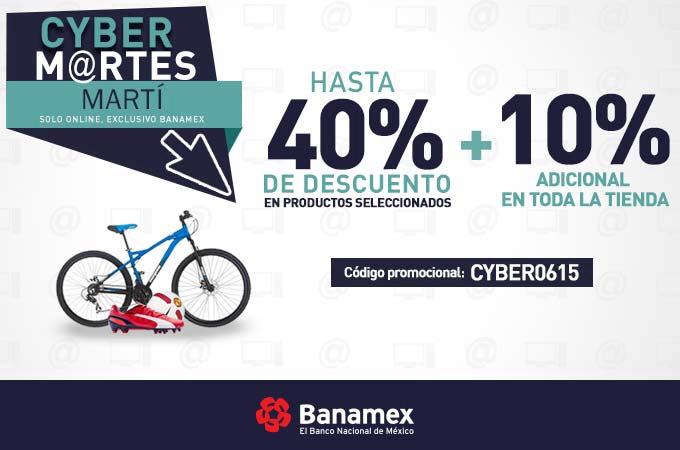 Martí ciber martes  hasta 40%de descuento (10% extra con Banamex)