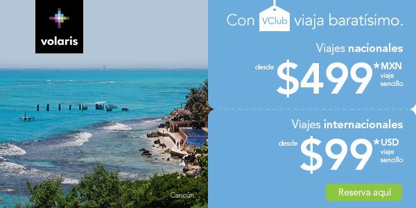 Volaris: Viajes nacionales desde $499 , internacionales $99 dolares con VCLUB