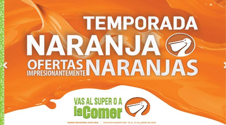 Temporada Naranja 2018 en La Comer: 2° Folleto de Ofertas del Viernes 15 al Jueves 21 de Junio