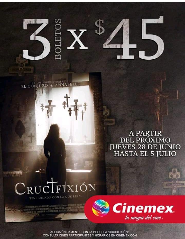 Cinemex: Promoción para la película Crucifixión 3x$45