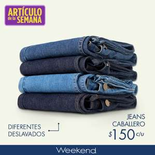 Suburbia: Artículo de la Semana del 16 al 22 Julio: Jeans Caballero Weekend $150 c/u