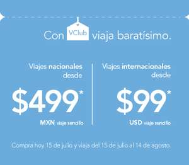 Volaris: Nacional $499mxn ::::: Internacional $99dlls (VClub)