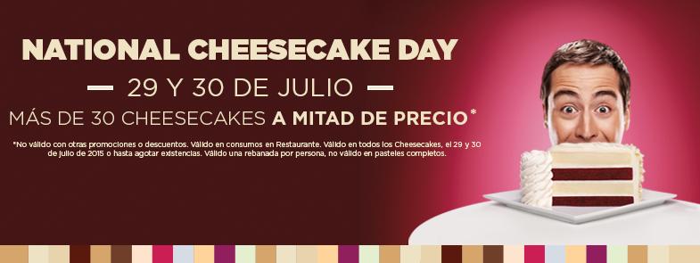CHEESECAKE FACTORY: Rebanada cheesecake a mitad de precio (DF y GDL) (29 y 30 Julio)