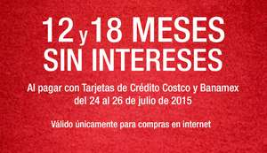 COSTCO: 12 y 18 MSI del 24 al 26 de julio