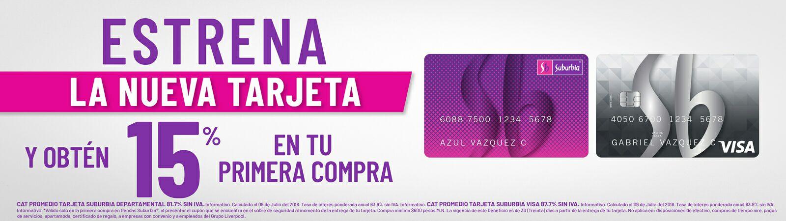 Suburbia: Tarjeta departamental Sin costo de Anualidad, el 15% en primer compra y 10% los martes de tarjetahabiente y otro beneficios mas.