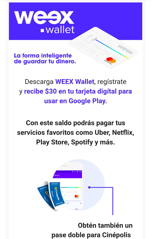 Weex Wallet regístrate y recibe $30 en tu tarjeta digítal para usar en Google Play