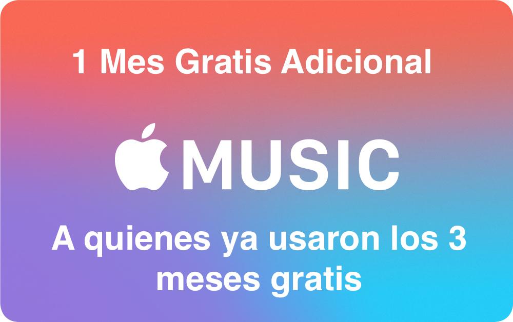 Apple Music: 1 Mes Gratis Extra (A los que usaron el servicio antes) 3 Meses Gratis (Nuevos Usuarios)